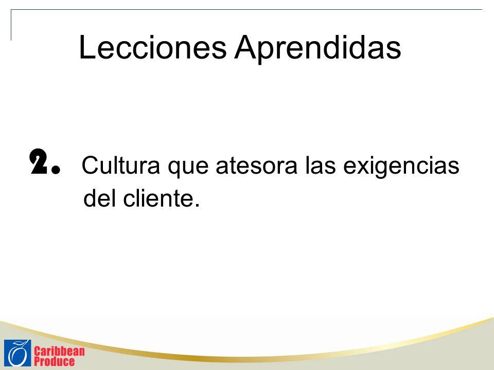 2. Cultura que atesora las exigencias del cliente. Lecciones Aprendidas