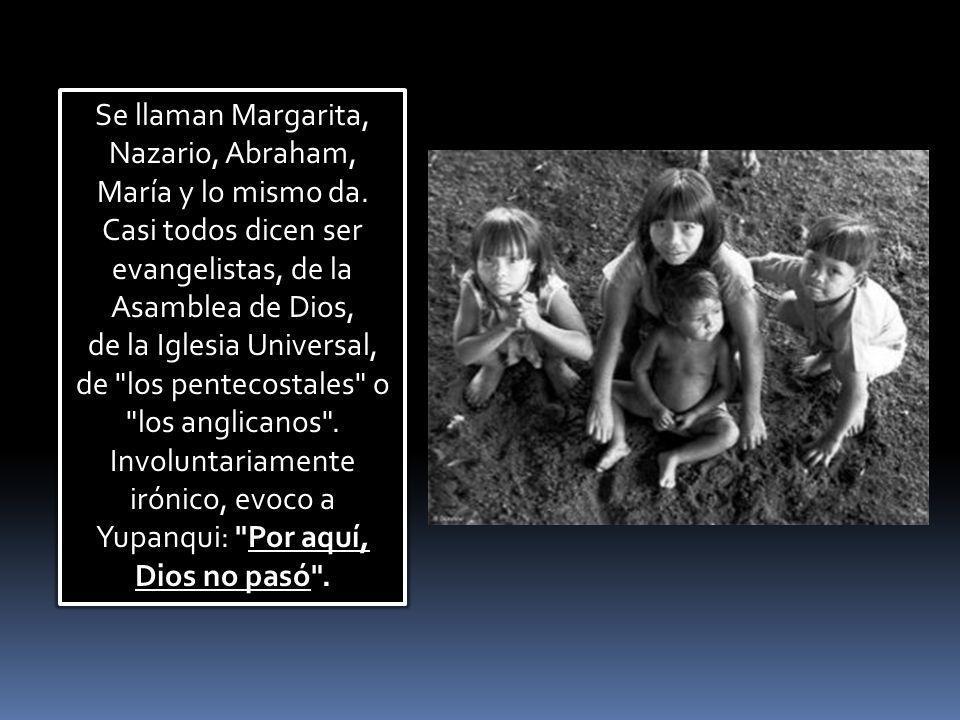 Desfilan ante nuestros ojos enfermos de tuberculosis, Chagas, lesmaniasis, niños empiojados que sólo han comido harina mojada en agua, rodeados de per
