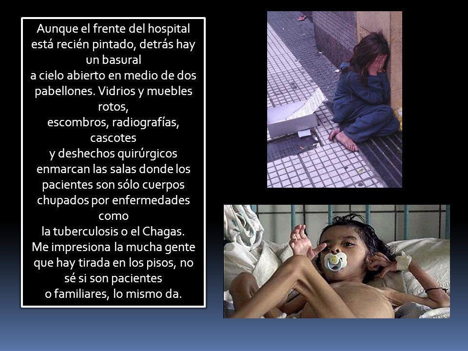 Primero nos detenemos en Sáenz Peña, la segunda ciudad del Chaco (90 mil habitantes), para una visita clandestina -no pedida ni autorizada- al Hospita