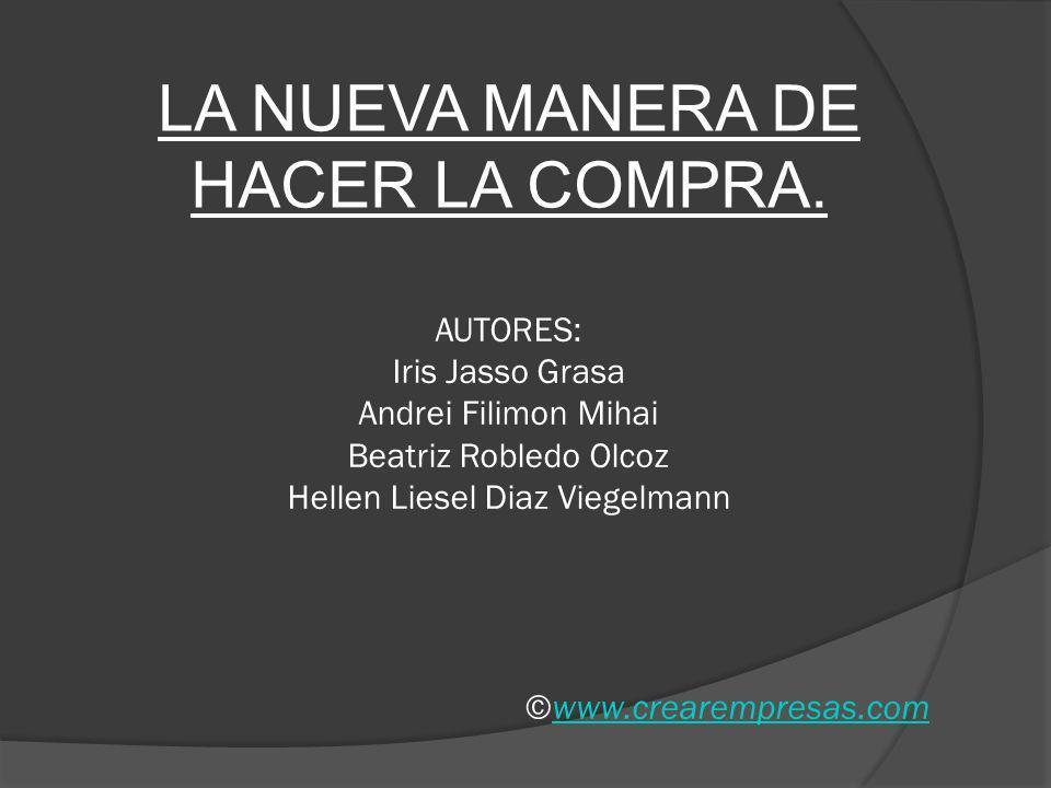 AUTORES: Iris Jasso Grasa Andrei Filimon Mihai Beatriz Robledo Olcoz Hellen Liesel Diaz Viegelmann ©www.crearempresas.comwww.crearempresas.com LA NUEV