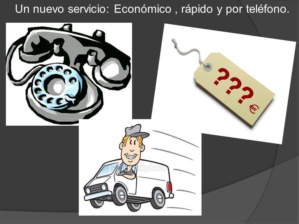 Un nuevo servicio: Económico, rápido y por teléfono.