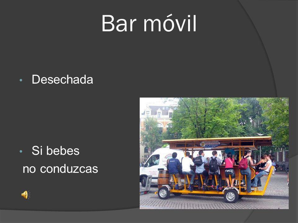 Bar móvil Desechada Si bebes no conduzcas