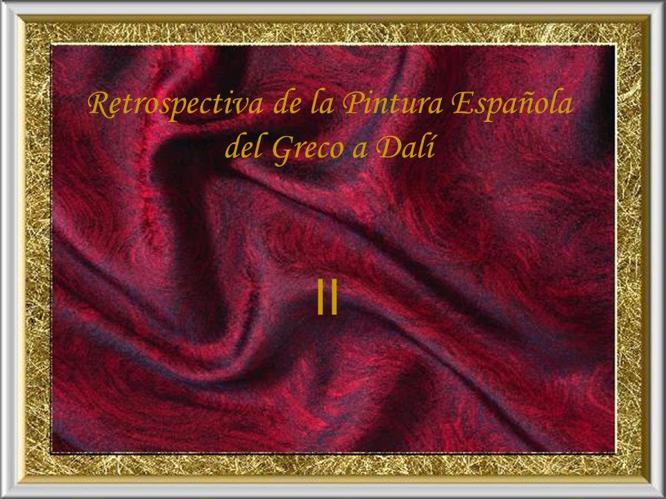 Retrospectiva de la Pintura Española del Greco a Dalí II