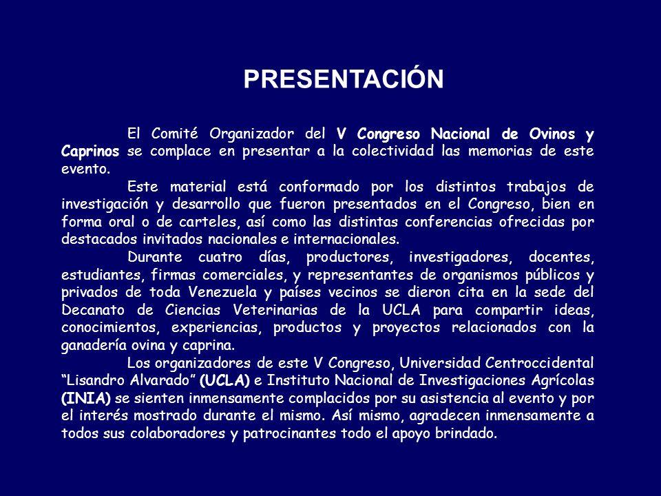 PRESENTACIÓN El Comité Organizador del V Congreso Nacional de Ovinos y Caprinos se complace en presentar a la colectividad las memorias de este evento