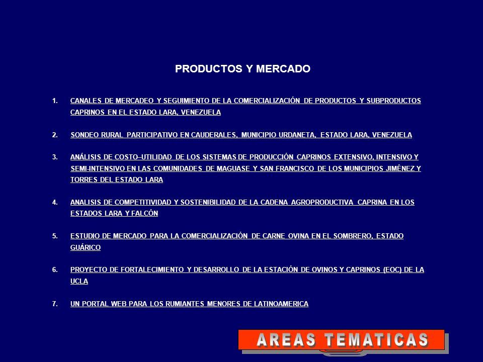 PRODUCTOS Y MERCADO 1.CANALES DE MERCADEO Y SEGUIMIENTO DE LA COMERCIALIZACIÓN DE PRODUCTOS Y SUBPRODUCTOS CAPRINOS EN EL ESTADO LARA, VENEZUELACANALE