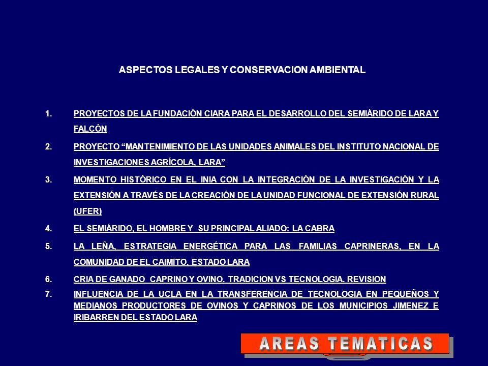 ASPECTOS LEGALES Y CONSERVACION AMBIENTAL 1.PROYECTOS DE LA FUNDACIÓN CIARA PARA EL DESARROLLO DEL SEMIÁRIDO DE LARA Y FALCÓNPROYECTOS DE LA FUNDACIÓN