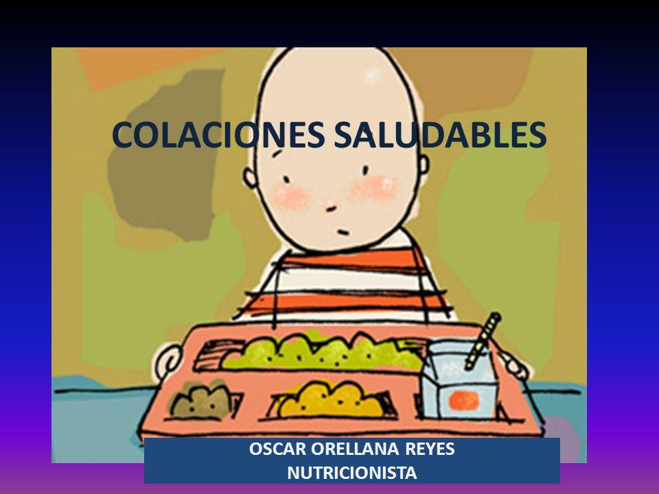 COLACIONES SALUDABLES OSCAR ORELLANA REYES NUTRICIONISTA