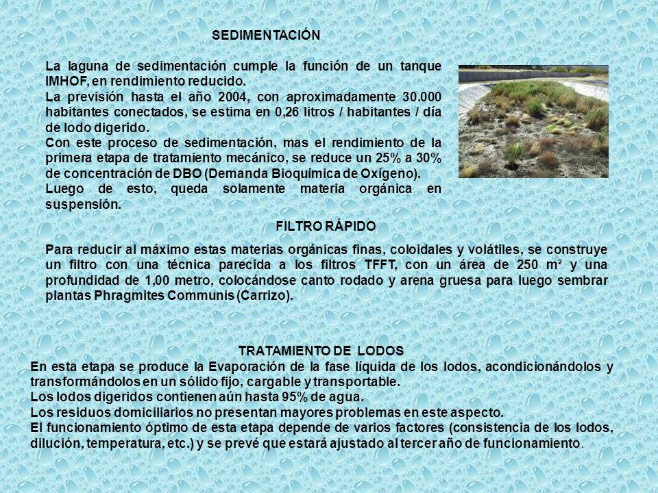 SEDIMENTACIÓN La laguna de sedimentación cumple la función de un tanque IMHOF, en rendimiento reducido. La previsión hasta el año 2004, con aproximada
