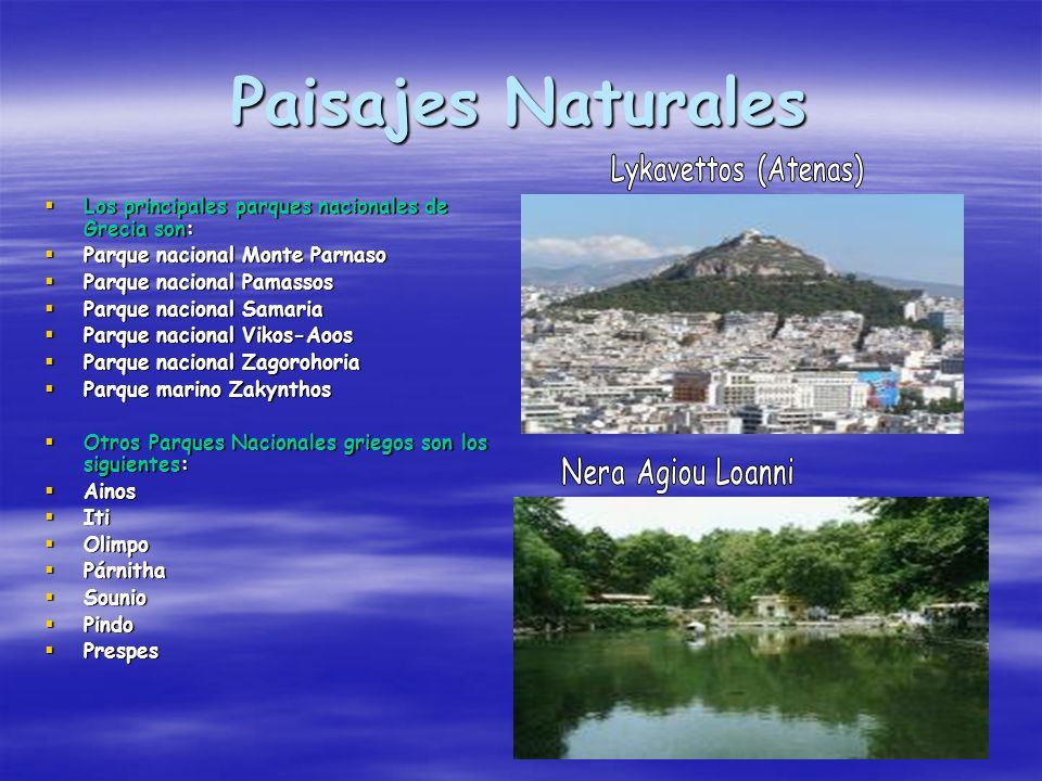 Paisajes Naturales Los principales parques nacionales de Grecia son: Los principales parques nacionales de Grecia son: Parque nacional Monte Parnaso P