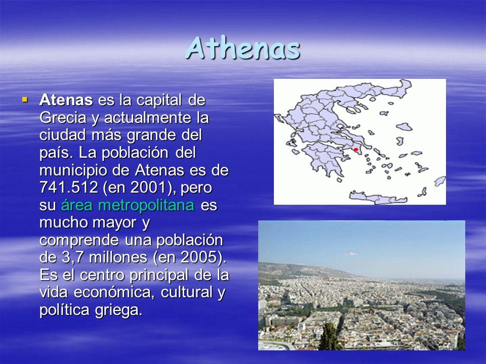 Athenas Atenas es la capital de Grecia y actualmente la ciudad más grande del país. La población del municipio de Atenas es de 741.512 (en 2001), pero