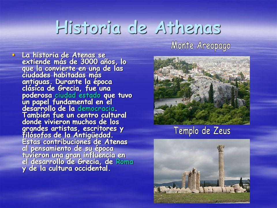 Historia de Athenas La historia de Atenas se extiende más de 3000 años, lo que la convierte en una de las ciudades habitadas más antiguas. Durante la