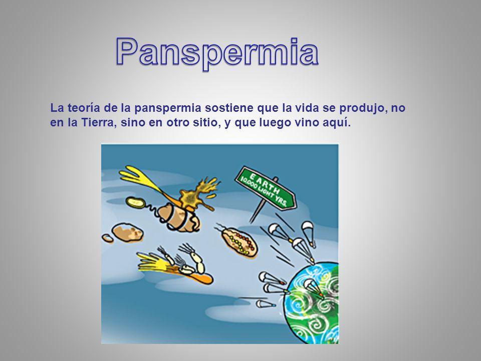 La teoría de la panspermia sostiene que la vida se produjo, no en la Tierra, sino en otro sitio, y que luego vino aquí.