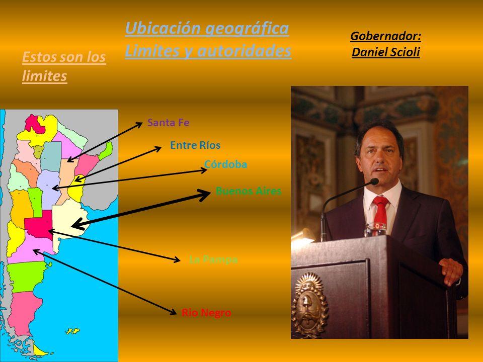Ubicación geográfica Limites y autoridades Estos son los limites Entre Ríos Santa Fe Córdoba La Pampa Rio Negro Buenos Aires Gobernador: Daniel Scioli