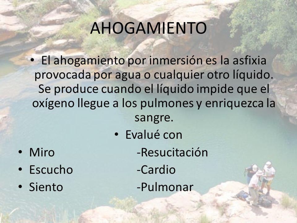 AHOGAMIENTO El ahogamiento por inmersión es la asfixia provocada por agua o cualquier otro líquido. Se produce cuando el líquido impide que el oxígeno