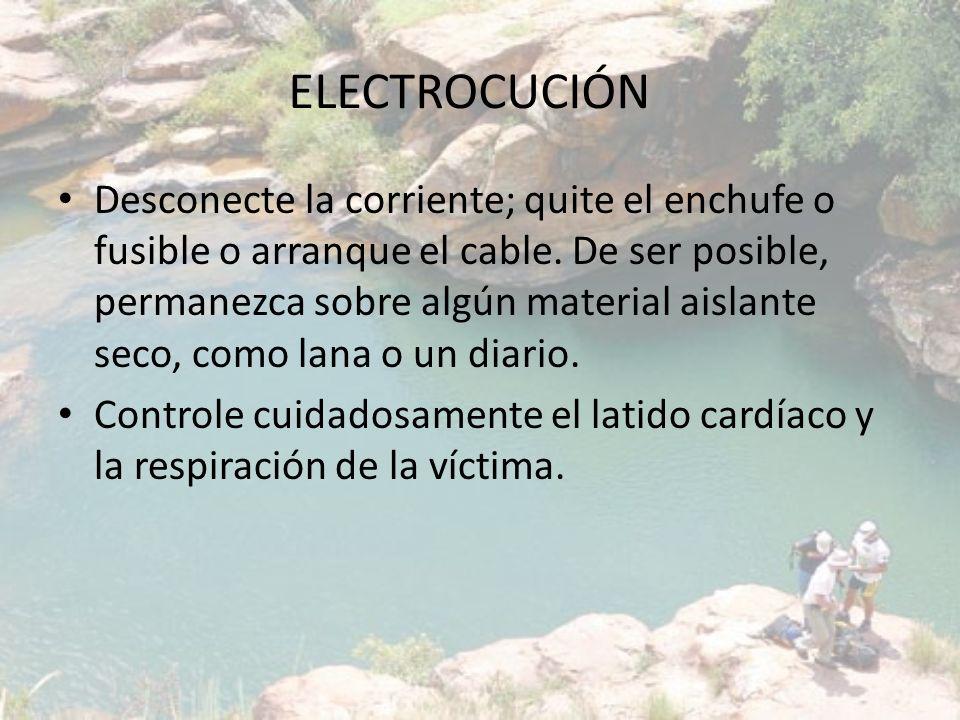 ELECTROCUCIÓN Desconecte la corriente; quite el enchufe o fusible o arranque el cable. De ser posible, permanezca sobre algún material aislante seco,