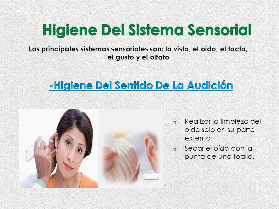 Realizar la limpieza del oído solo en su parte externa.