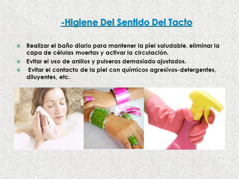 Realizar el baño diario para mantener la piel saludable, eliminar la capa de células muertas y activar la circulación.