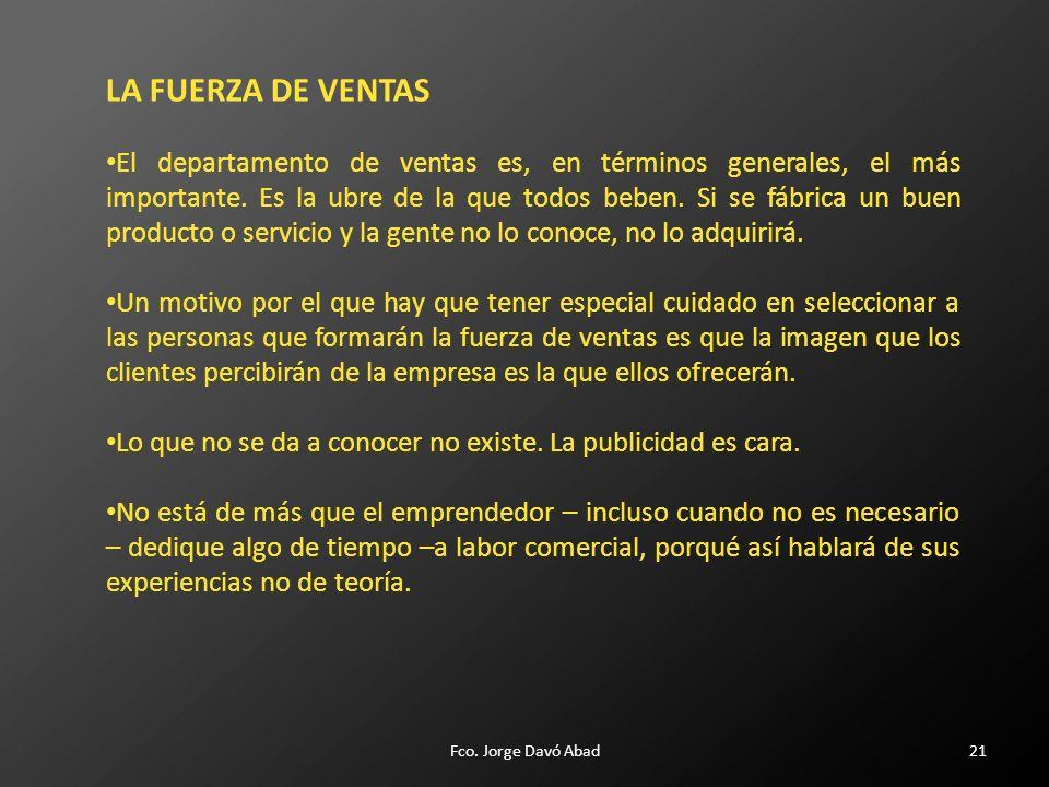 21 LA FUERZA DE VENTAS El departamento de ventas es, en términos generales, el más importante.