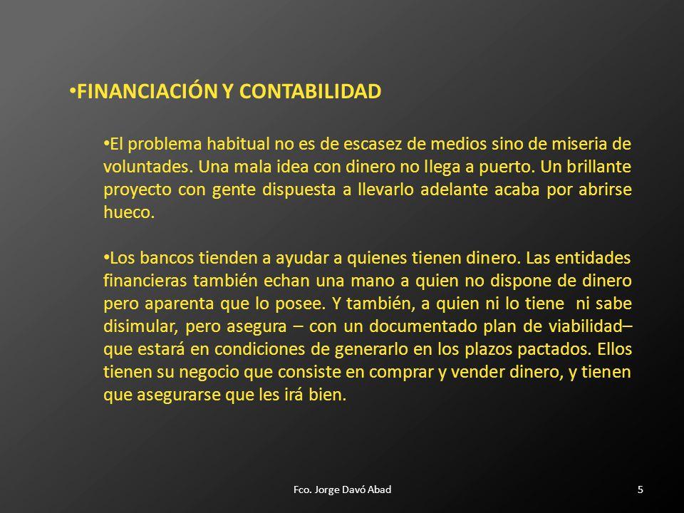 FINANCIACIÓN Y CONTABILIDAD El problema habitual no es de escasez de medios sino de miseria de voluntades.