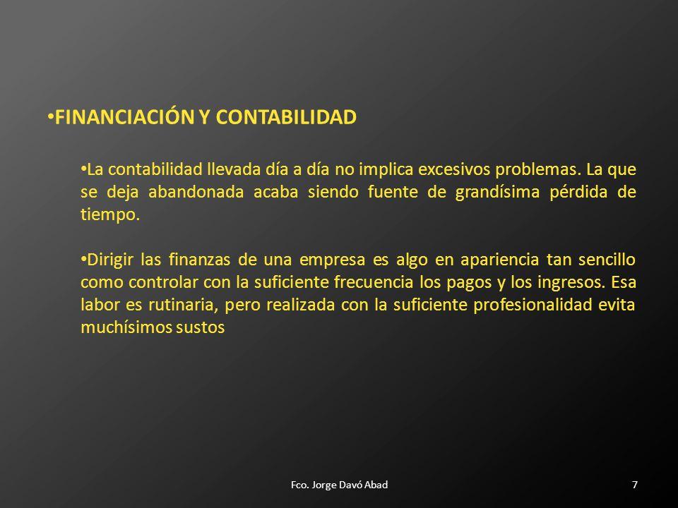 FINANCIACIÓN Y CONTABILIDAD La contabilidad llevada día a día no implica excesivos problemas.