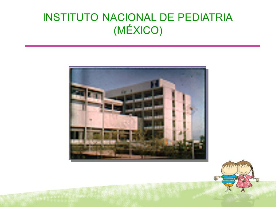 INSTITUTO NACIONAL DE PEDIATRIA (MÉXICO)
