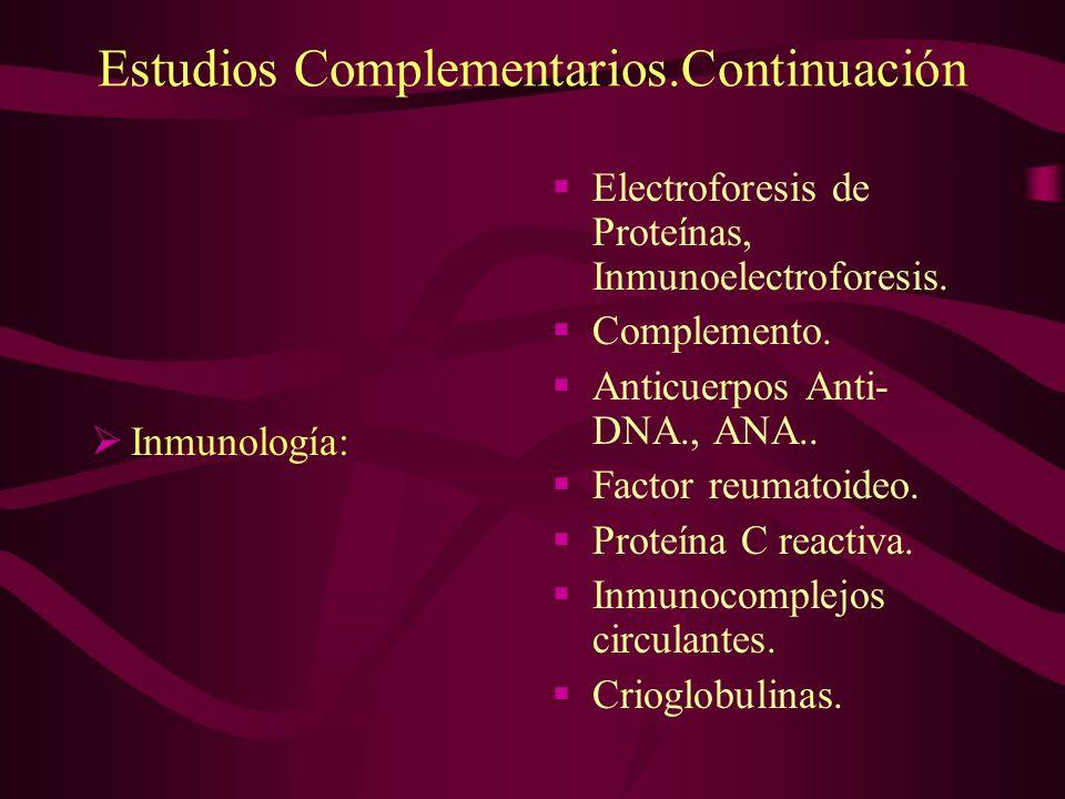 Estudios Complementarios.Continuación Inmunología: Electroforesis de Proteínas, Inmunoelectroforesis. Complemento. Anticuerpos Anti- DNA., ANA.. Facto
