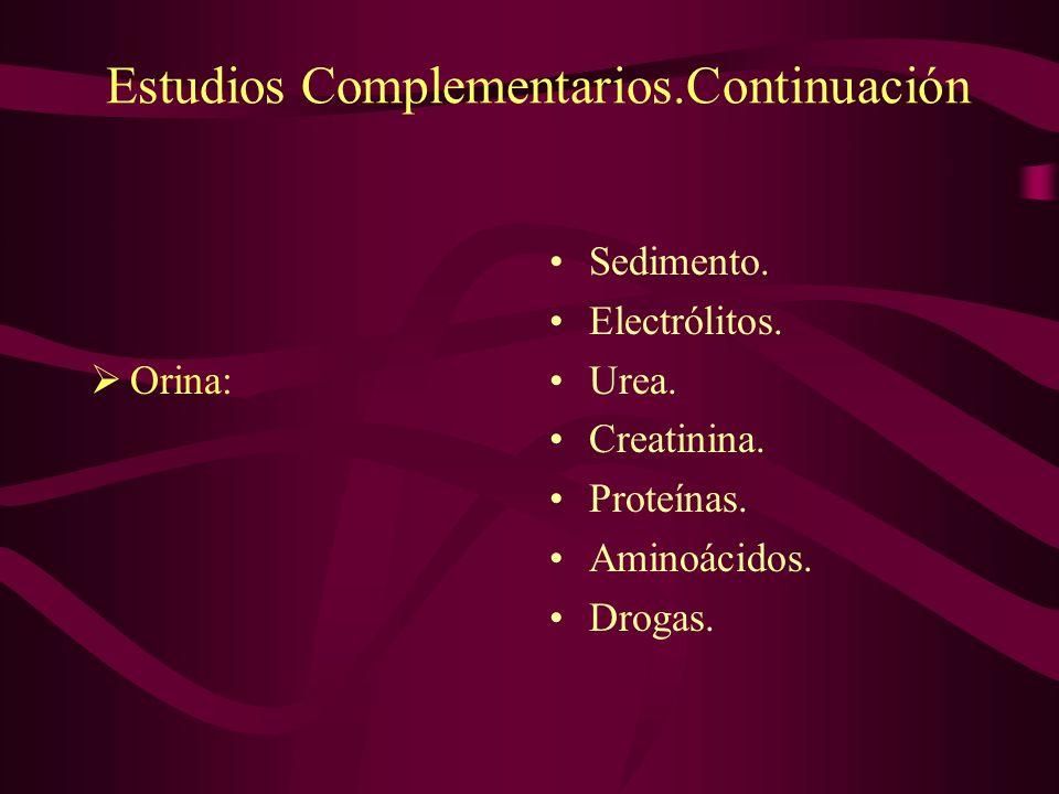 Estudios Complementarios.Continuación Orina: Sedimento. Electrólitos. Urea. Creatinina. Proteínas. Aminoácidos. Drogas.