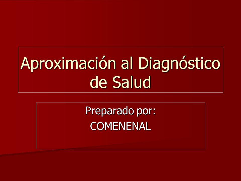 Aproximación al Diagnóstico de Salud Preparado por: COMENENAL