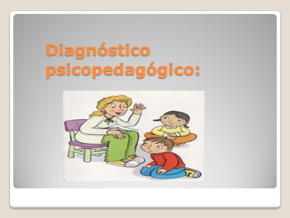 Diagnóstico psicopedagógico: