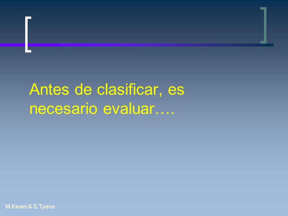 M.Keren & S.Tyano Antes de clasificar, es necesario evaluar….