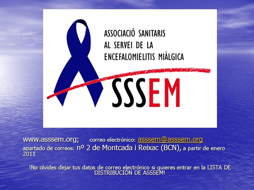 www.asssem.org; correo electrónico: asssem@asssem.org asssem@asssem.org apartado de correos: nº 2 de Montcada i Reixac (BCN), a partir de enero 2011 !No olvides dejar tus datos de correo electrónico si quieres entrar en la LISTA DE DISTRIBUCIÓN DE ASSSEM!