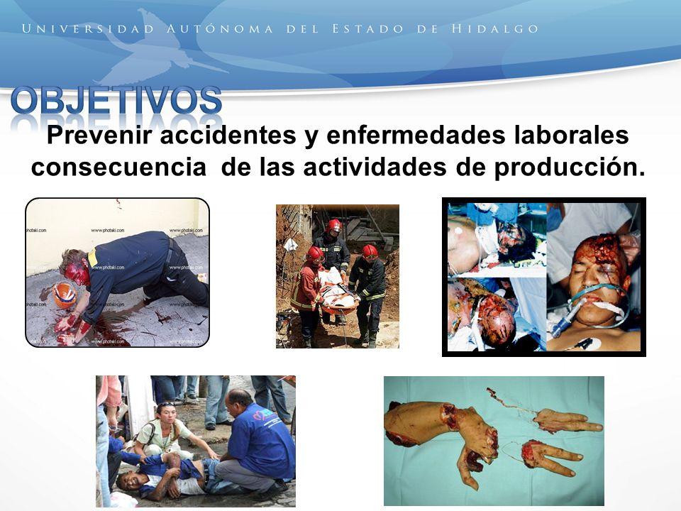 Prevenir accidentes y enfermedades laborales consecuencia de las actividades de producción.