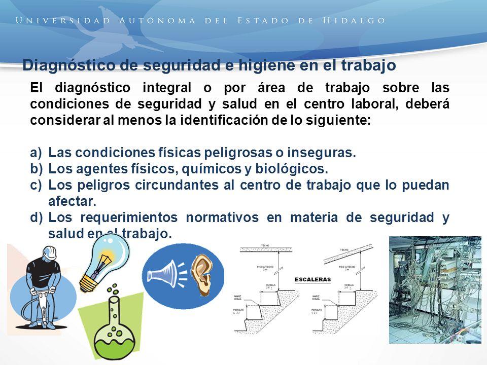 Diagnóstico de seguridad e higiene en el trabajo El diagnóstico integral o por área de trabajo sobre las condiciones de seguridad y salud en el centro