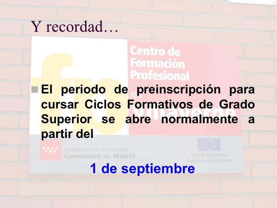 Y recordad… El periodo de preinscripción para cursar Ciclos Formativos de Grado Superior se abre normalmente a partir del 1 de septiembre