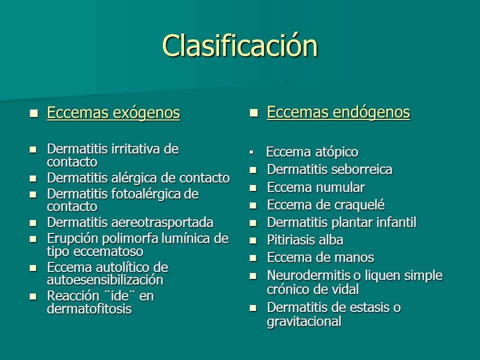 Diagnóstico Diferencial Diagnóstico Diferencial ECCEMA ENDÓGENAS -DERMATITIS ATÓPICA -PSORIASIS -Otros: Eccema Dishidrótico EXÓGENAS -ECCEMA IRRITATIVO DE CONTACTO.