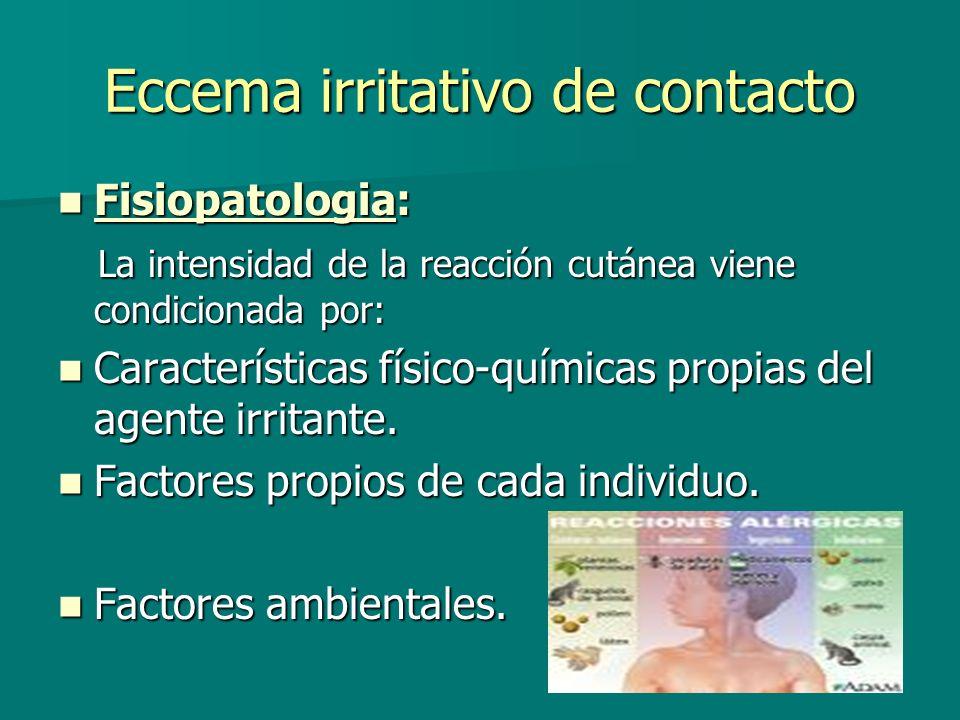 Eccema de contacto irritativo Clínica: Clínica: -Son delimitadas y no suelen acompañarse de dolor.