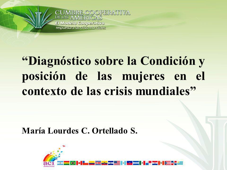 Diagnóstico sobre la Condición y posición de las mujeres en el contexto de las crisis mundiales María Lourdes C. Ortellado S.