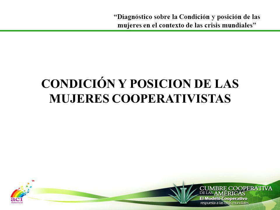 CONDICIÓN Y POSICION DE LAS MUJERES COOPERATIVISTAS Diagnóstico sobre la Condición y posición de las mujeres en el contexto de las crisis mundiales