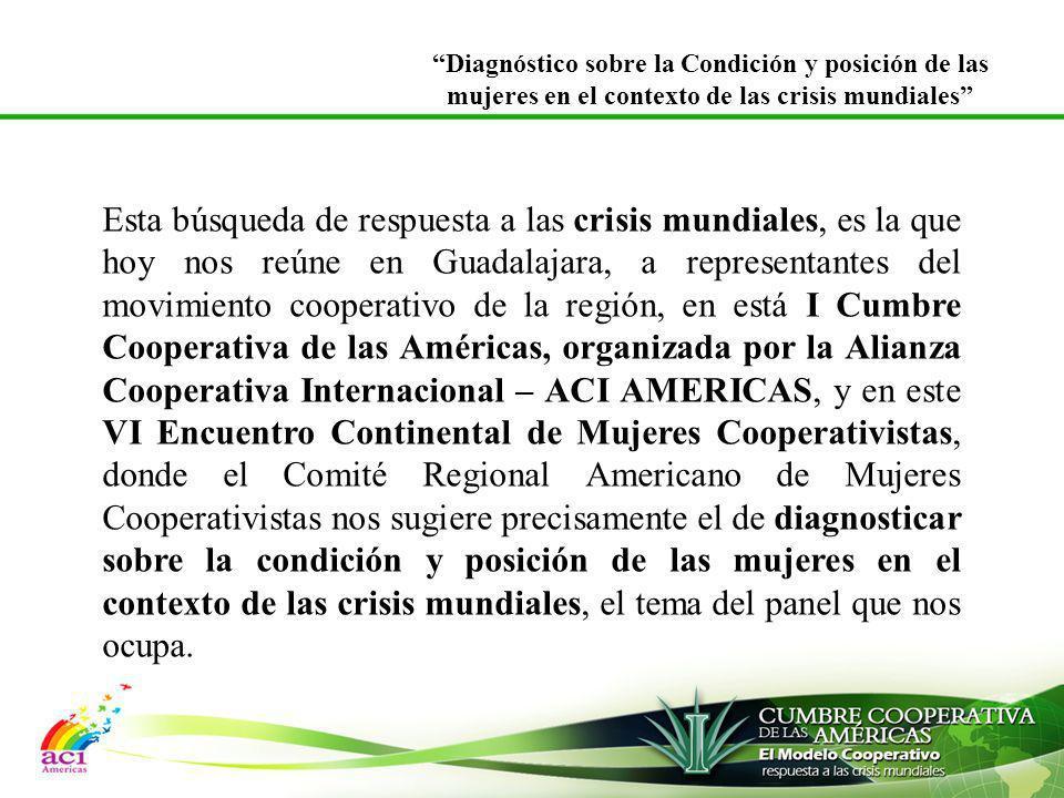 Esta búsqueda de respuesta a las crisis mundiales, es la que hoy nos reúne en Guadalajara, a representantes del movimiento cooperativo de la región, e