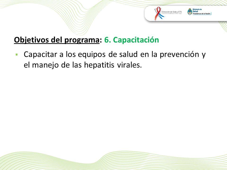 Capacitar a los equipos de salud en la prevención y el manejo de las hepatitis virales.