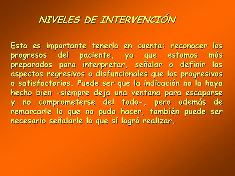 NIVELES DE INTERVENCIÓN NIVELES DE INTERVENCIÓN Si al comienzo dirá: