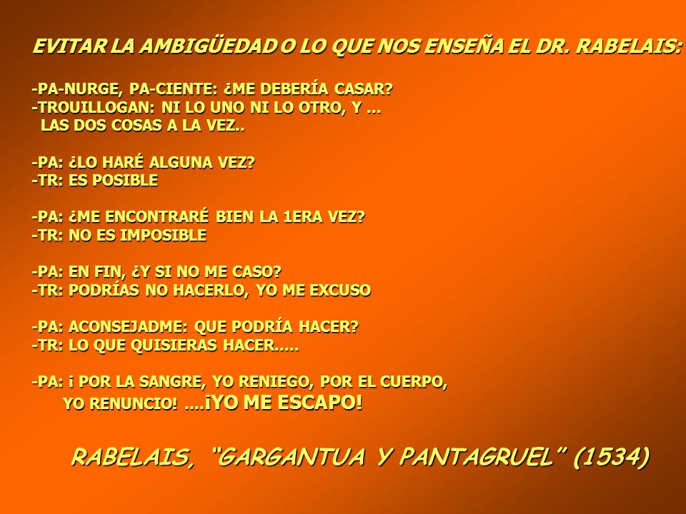 EVITAR LA AMBIGÜEDAD O LO QUE NOS ENSEÑA EL DR.RABELAIS: -PA-NURGE, PA-CIENTE: ¿ME DEBERÍA CASAR.