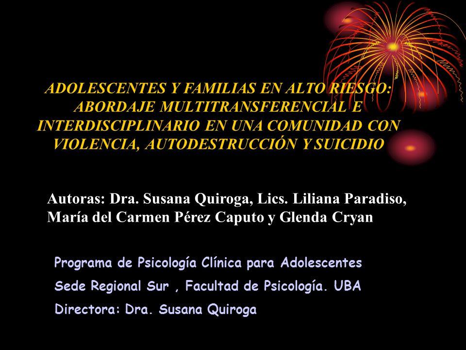 Programa de Psicología Clínica para Adolescentes Sede Regional Sur, Facultad de Psicología. UBA Directora: Dra. Susana Quiroga ADOLESCENTES Y FAMILIAS