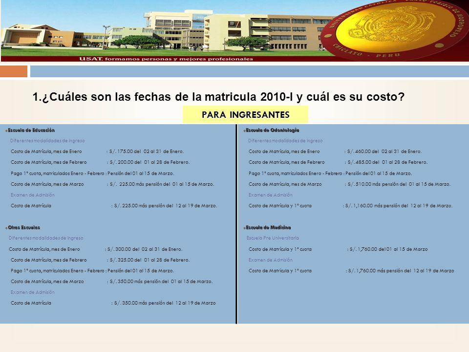 1.¿Cuáles son las fechas de la matricula 2010-I y cuál es su costo.