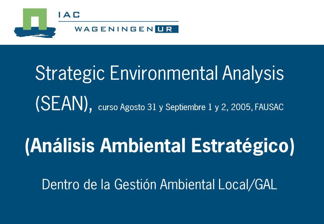 Strategic Environmental Analysis (SEAN), curso Agosto 31 y Septiembre 1 y 2, 2005, FAUSAC (Análisis Ambiental Estratégico) Dentro de la Gestión Ambiental Local/GAL