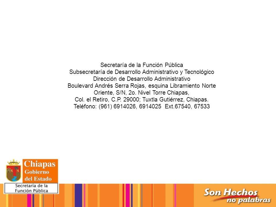 Secretaría de la Función Pública Subsecretaría de Desarrollo Administrativo y Tecnológico Dirección de Desarrollo Administrativo Boulevard Andrés Serr