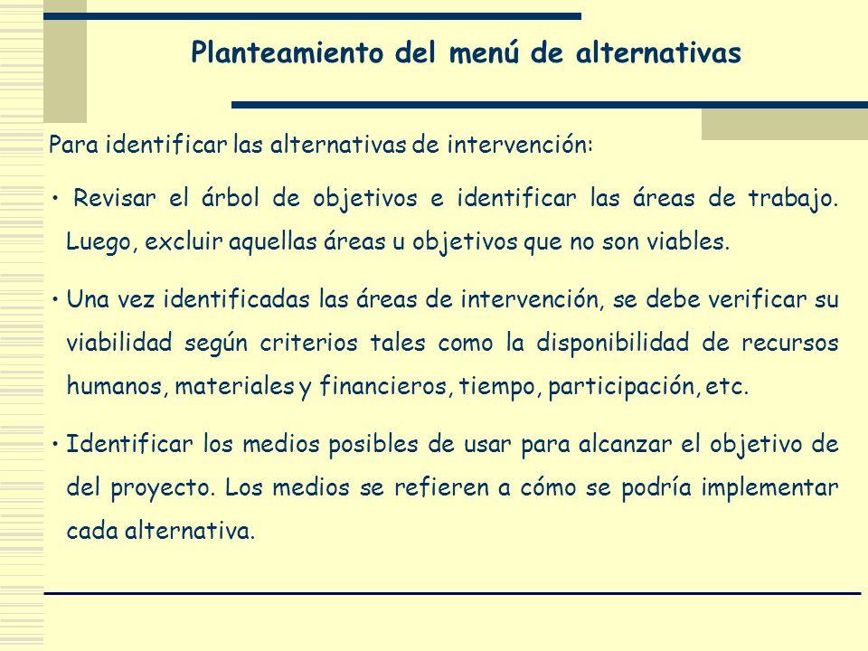Para identificar las alternativas de intervención: Revisar el árbol de objetivos e identificar las áreas de trabajo. Luego, excluir aquellas áreas u o