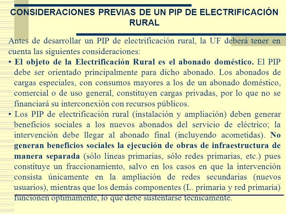 CONSIDERACIONES PREVIAS DE UN PIP DE ELECTRIFICACIÓN RURAL Antes de desarrollar un PIP de electrificación rural, la UF deberá tener en cuenta las sigu