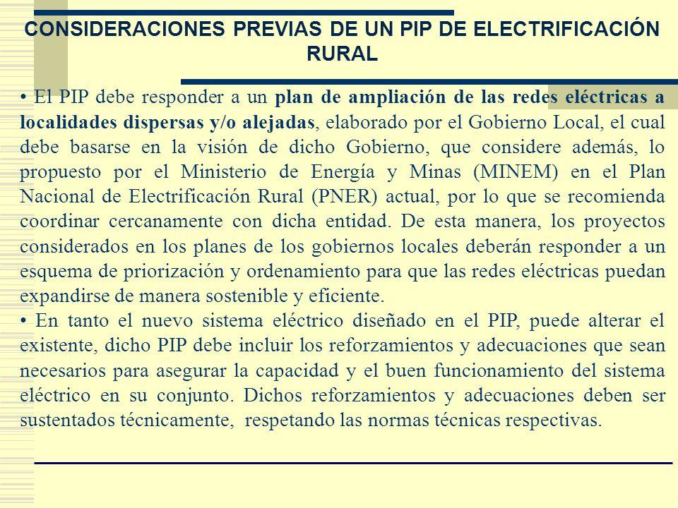 CONSIDERACIONES PREVIAS DE UN PIP DE ELECTRIFICACIÓN RURAL El PIP debe responder a un plan de ampliación de las redes eléctricas a localidades dispers