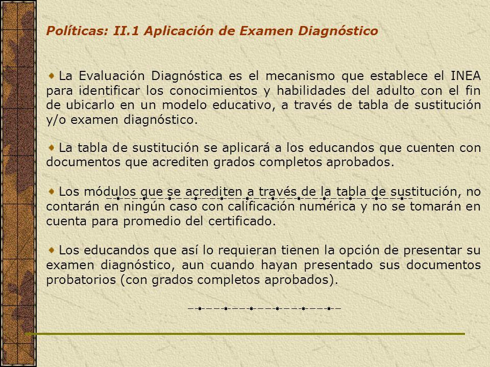 La Evaluación Diagnóstica es el mecanismo que establece el INEA para identificar los conocimientos y habilidades del adulto con el fin de ubicarlo en